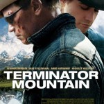 Terminator & Brokeback Mountain