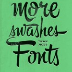 Having more swashes than most fonts