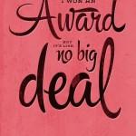 I won an award but it's no big deal
