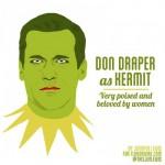 Don Draper, Kermit
