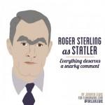Roger Sterling as Statler