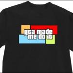 GTA Made me do it Shirt