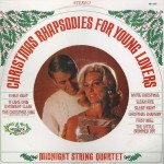 Christmas Rhapsodies For Young Lovers by the Midnight String Quartet