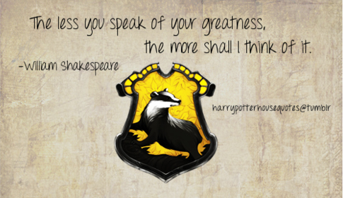The less you speak of greatness, the more shall I think of it.
