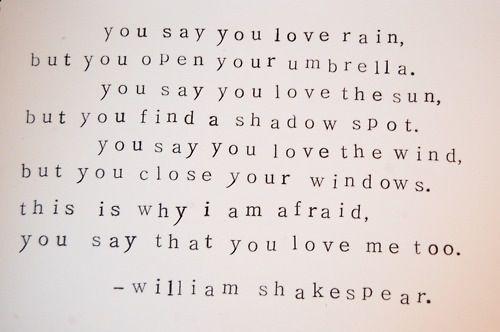 You say you love rain…