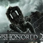 Upcoming games 2016 Dishonored 2