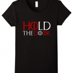 Hold the Door Game of Thrones Shirt