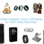 30 Best Gadgets Toys & Gift Ideas for Your Geek Tech Dad