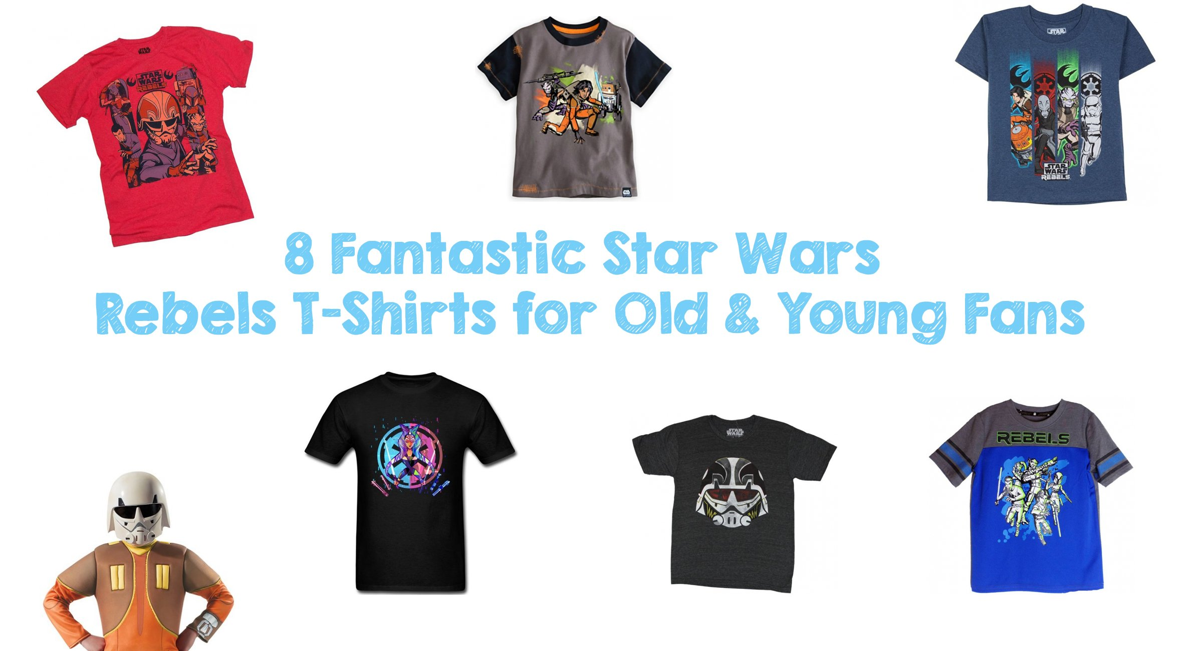 8 Fantastic Star Wars Rebels T-Shirts for Old & Young Fans