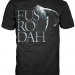 Fus Ro Dah Shirt