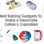 2016 Best Baking Gadgets To Make & Decorate Cakes & Cupcakes