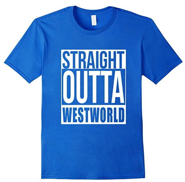 Straight Outta Westworld T-Shirt