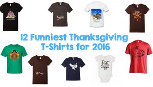 12 Funniest Thanksgiving T-Shirts for 2016 42dfe879c