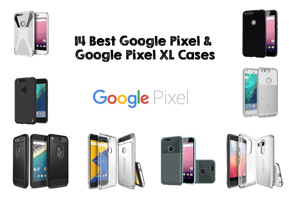 14 Best Google Pixel & Google Pixel XL Cases