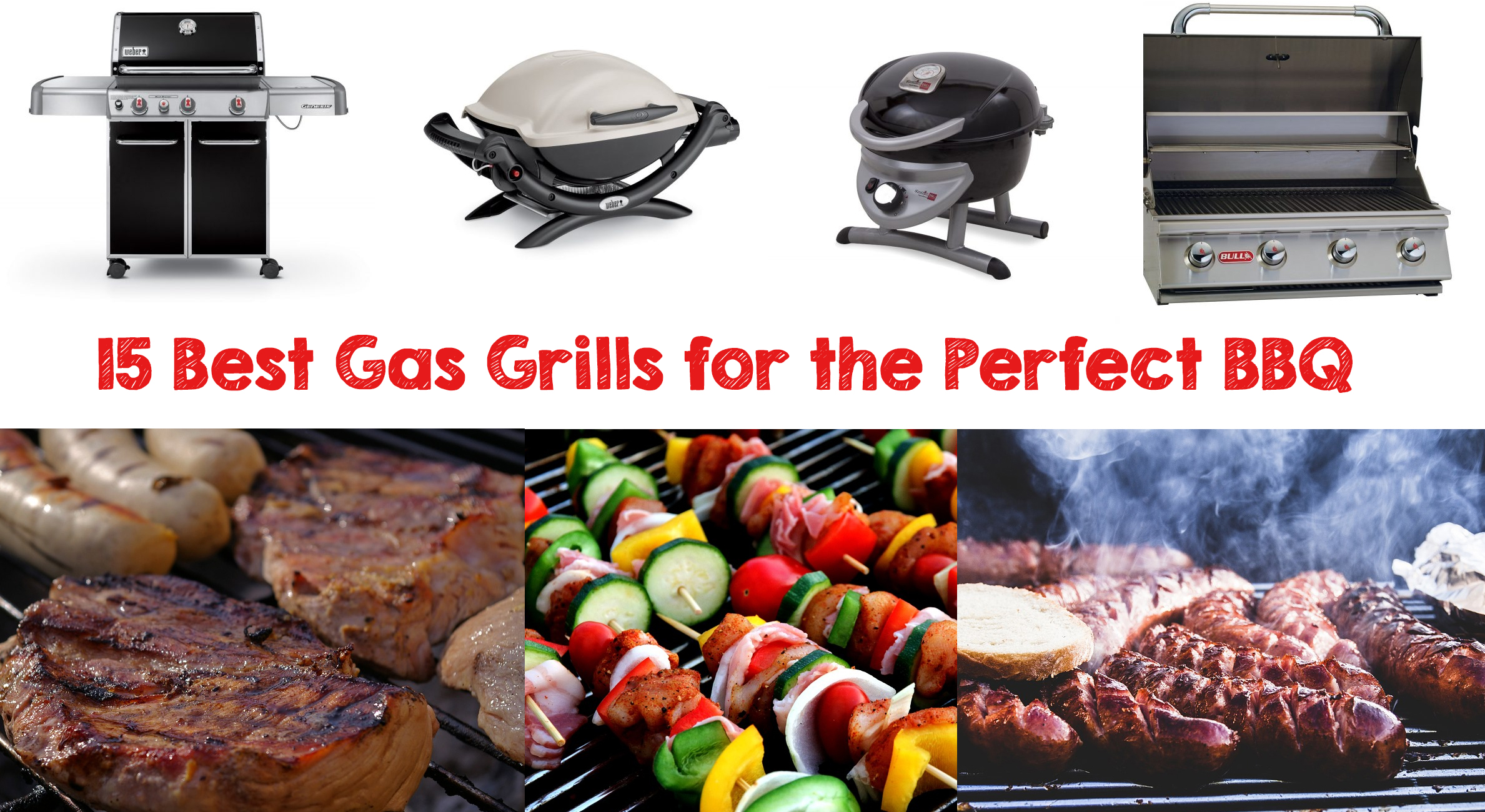 15 Best Gas Grills for the Perfect BBQ