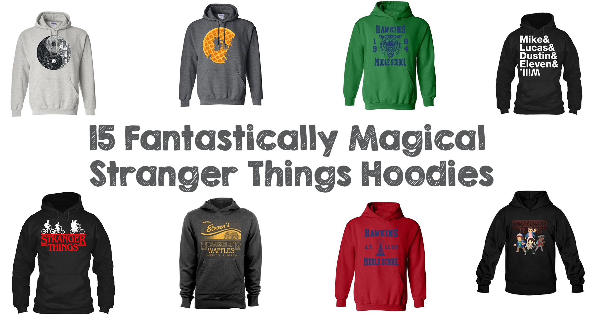 15 Fantastically Magical Stranger Things Hoodies