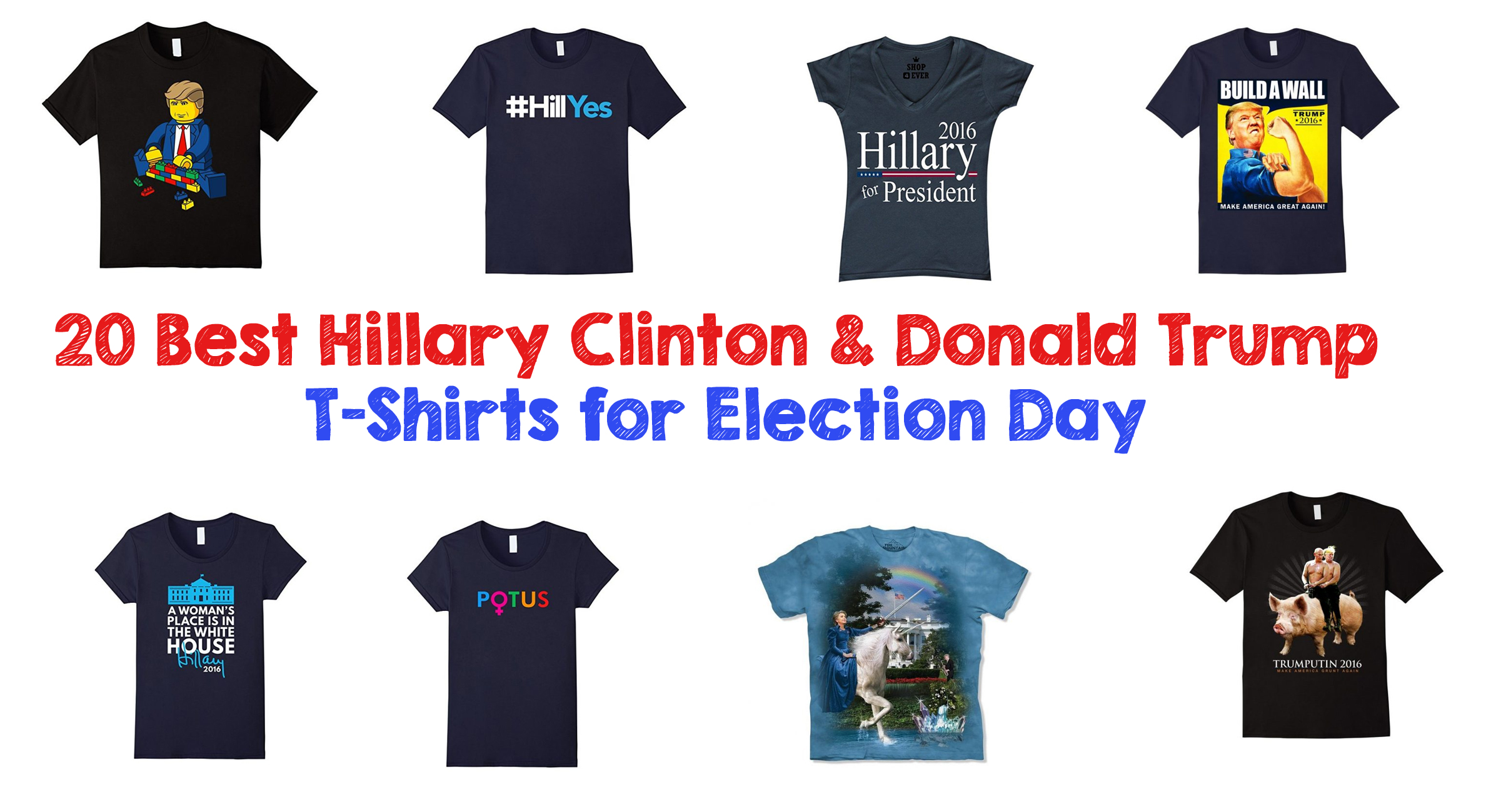 20 Best Hillary Clinton & Donald Trump T-Shirts for Election Day