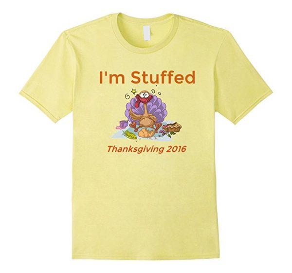 I'm Stuffed Thanksgiving 2016 T-Shirt