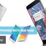 7 Best Smartphones with 6GB RAM