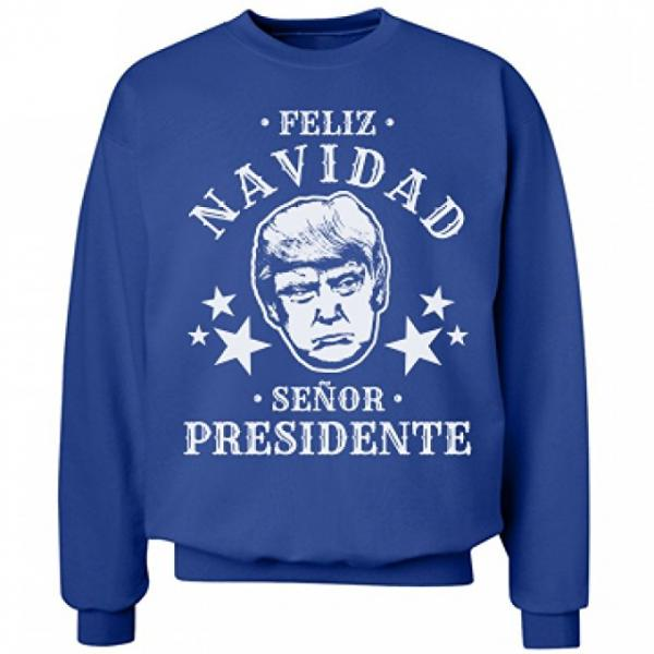 Donald Trump Feliz Navidad Senor Presidente Ugly Christmas Sweater