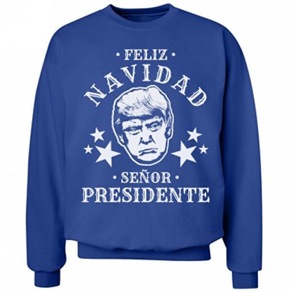 Donald Trump Feliz Navidad Senor Presidente Ugly Christmas Sweater