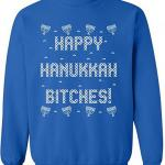 Happy Hanukkah Bitches ugly Christmas sweater