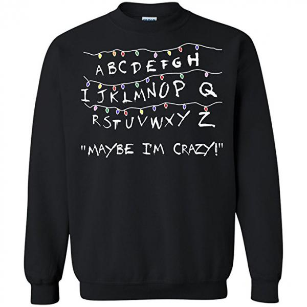 Stranger Things Maybe I'm Crazy Christmas Sweater