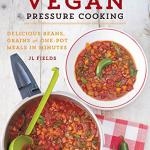 10-great-kindle-books-on-sale-on-amazon-vegan-pressure-cooking-delicious-beans-grains-and-one-pot-meals-in-minutes