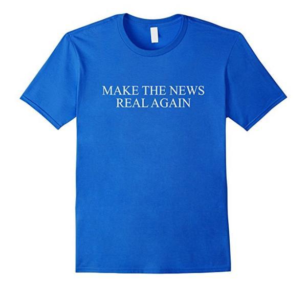 Make the News Real Again T-Shirt