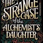 The Strange Case of the Alchemist Daughter