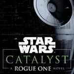 Catalyst A Rogue One Novel