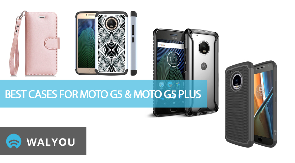 sale retailer 1068e 8e13d Best Cases for Moto G5 and Moto G5 Plus - Walyou