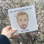 best funny 2017 Ryan Gosling Mothers Day Card