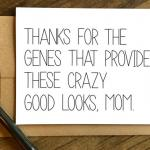 Thanks for the Genes Mothers day card