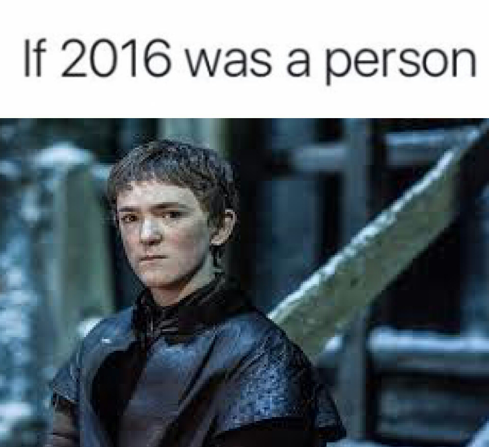 If 2016 was a person