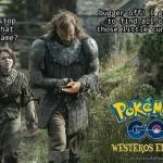 Pokemon Go Westeros